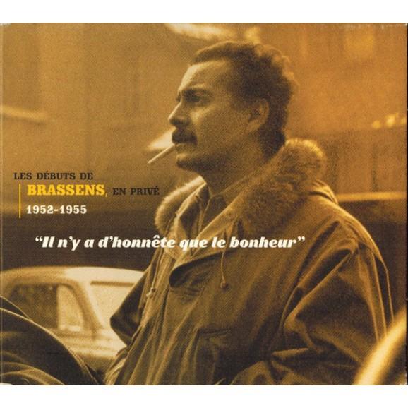 """""""Il N'Y A D'Honnête Que Le Bonheur"""" Les Débuts De Brassens, En Privé 1952-1955"""