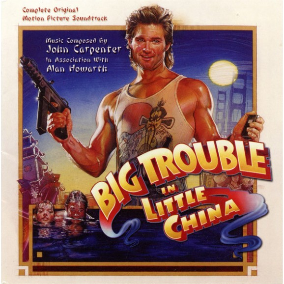 Big Trouble In Little China (Complete Original Motion Picture Soundtrack)